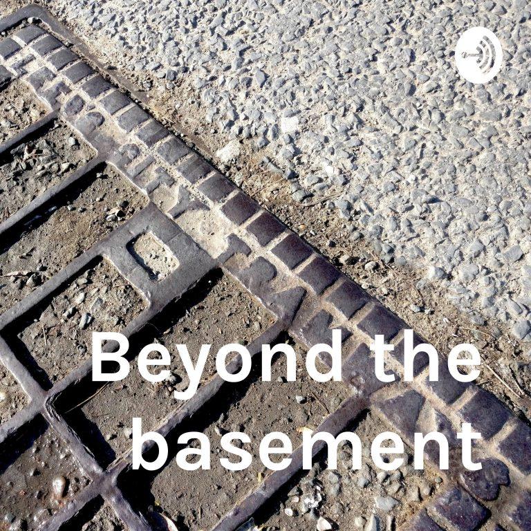 Beyond the basement